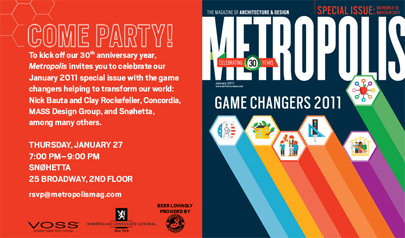 We're going to party with our friends at Metropolis Mag as they celebrate their 30th Anniversary and honor the game changers in architecture and design.